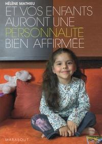 Hélène Mathieu - Et vos enfants auront une personnalité bien à eux.