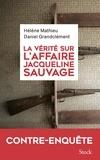Hélène Mathieu et Daniel Grandclément - La vérité sur l'affaire Jacqueline Sauvage.