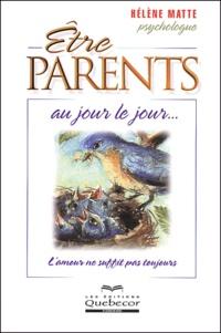 Hélène Matte - Etre parents au jour le jour.
