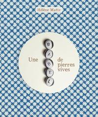 Hélène Matte et Côté Michel - Une Babel de pierres vives.