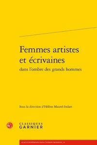 Meilleurs livres à lire télécharger Femmes artistes et écrivaines dans l'ombre des grands hommes par Hélène Maurel-Indart RTF 9782406089902 in French