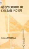 Hélène Mazeran - Géopolitique de l'océan Indien.