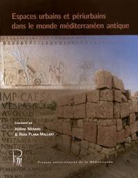 Hélène Ménard et Rosa Plana-Mallart - Espaces urbains et périurbains dans le monde méditerranéen antique.