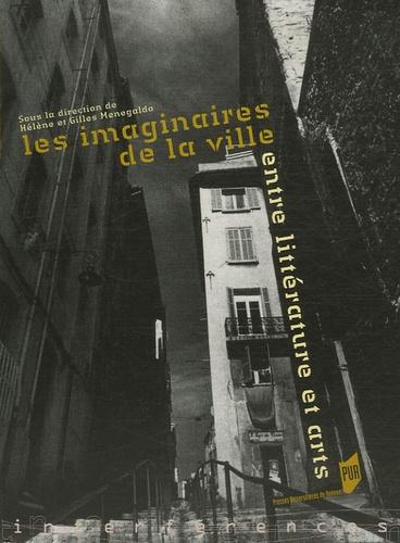 Hélène Menegaldo et Gilles Menegaldo - Les imaginaires de la ville - Entre littérature et arts.