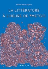 Hélène Merlin-Kajman - La littérature à l'heure de #MeToo.