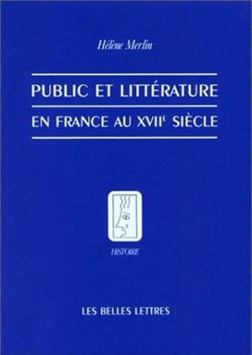 Hélène Merlin - Public et littérature en France au XVIIe siècle.