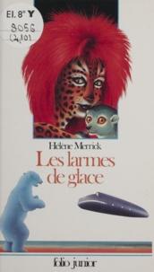 Hélène Merrick - Les Larmes de glace.