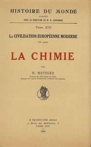 Hélène Metzger - La civilisation européenne moderne - Tome 4, La chimie.