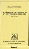 Hélène Metzger - La méthode philosophique en histoire des sciences - Textes 1914-1939.