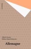 Hélène Miard-Delacroix et Alfred Grosser - Allemagne - Un exposé pour comprendre, un essai pour réfléchir.