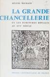 Hélène Michaud et Georges Tessier - La Grande Chancellerie et les écritures royales au seizième siècle (1515-1589).