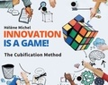 Hélène Michel - Innovation is a Game ! - The Cubification Method.