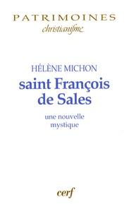 Hélène Michon - Saint François de Sales - Une nouvelle mystique.