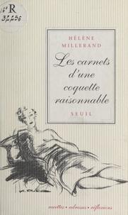 Hélène Millerand et J.-L. Charmet - Les carnets d'une coquette raisonnable - Recettes, adresses, réflexions.