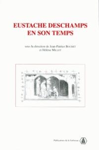 Hélène Millet et  Collectif - Eustache Deschamps en son temps.