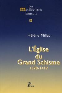 Hélène Millet - L'Eglise du grand schisme - 1378-1417.
