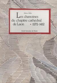 Hélène Millet - Les chanoines du chapitre cathédral de Laon - 1272-1412.