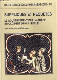 Hélène Millet - Suppliques et requêtes - Le gouvernement par la grâce en Occident (XIIè-XVè siècle).
