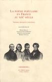 Hélène Millot et Nathalie Vincent-Munnia - La poésie populaire en France au XIXe siècle - Théories, pratiques et réception.