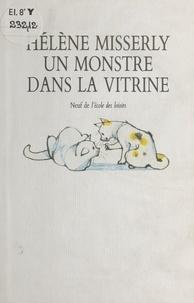 Hélène Misserly - Un monstre dans la vitrine.