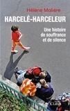 Hélène Molière - Harcelé-harceleur - Une histoire de souffrance et de silence.