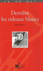 Hélène Monier - Derrière les rideaux blancs.