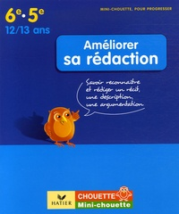 Améliorer sa rédaction 6e-5e- Savoir reconnaître et rédiger un récit, une description, une argumentation - Hélène Monnet | Showmesound.org