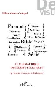 Le format bible des séries télévisées - Pratique et enjeux esthétiques.pdf