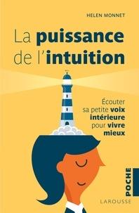 Hélène Monnet - La puissance de l'intuition - Ecouter sa petite voix intérieure pour vivre mieux.