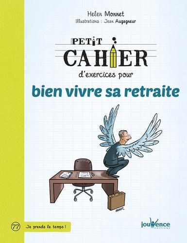 Hélène Monnet - Petit cahier d'exercices pour bien vivre sa retraite.