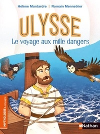 Hélène Montarde et Romain Mennetrier - Ulysse, le voyage aux mille dangers.