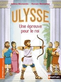 Hélène Montarde et Romain Mennetrier - Ulysse, une épreuve pour le roi.