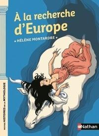 Hélène Montardre - A la recherche d'Europe.