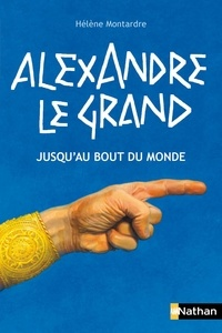 Téléchargements gratuits de vieux livres Alexandre le Grand  - Jusqu'au bout du monde in French 9782092547588