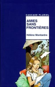 Hélène Montardre - Amies sans frontières.