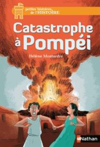 Hélène Montardre - Catastrophe à Pompéi.