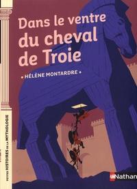Hélène Montardre - Dans le ventre du cheval de Troie.