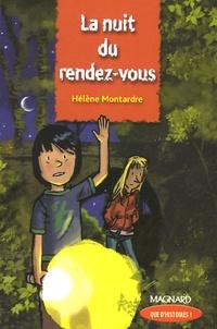 Hélène Montardre - La nuit du rendez-vous.