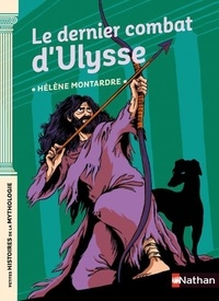 Hélène Montardre - Le dernier combat d'Ulysse.