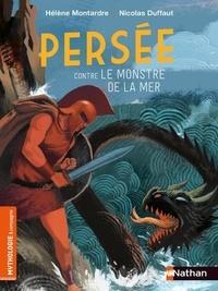 Hélène Montardre et Nicolas Duffaut - Persée contre le monstre de la mer.