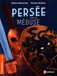 Hélène Montardre et Nicolas Duffaut - Persée contre Méduse.
