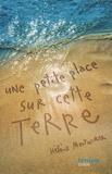 Hélène Montardre - Une petite place sur cette terre.