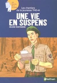 Hélène Montardre - Une vie en suspens - Les chantiers de jeunesse, 1940-1944.