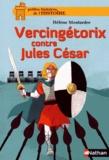 Hélène Montardre - Vercingétorix contre Jules César.