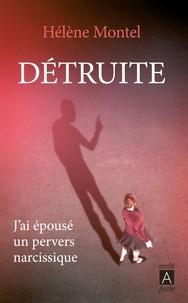 Hélène Montel - Détruite - J'ai épousé un pervers narcissique.