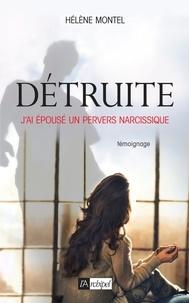 Télécharger les ebooks google pdf Détruite  - J'ai épousé un pervers narcissique 9782809817584 par Hélène Montel