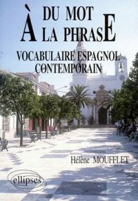 Hélène Moufflet - Du mot à la phrase - Vocabulaire espagnol contemporain.