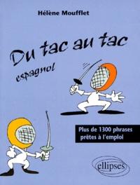 Hélène Moufflet - Du tac au tac espagnol - Plus de 1300 phrases prêtes à l'emploi.