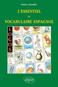 Hélène Moufflet - Logos, l'essentiel du vocabulaire espagnol.