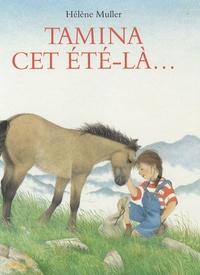 Hélène Muller - Tamina, cet été-là... - Avec les chevaux de Mérens dans les Pyrénées.